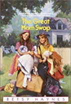 The Great Mom Swap by Betsy Haynes