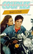 Bad Love by M. E. Cooper