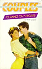 Coming on Strong by M. E. Cooper