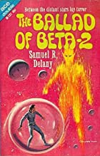 The Ballad of Beta-2 by Samuel R. Delany