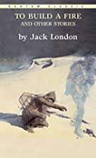 To Build a Fire and Other Stories by Jack…
