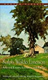 Ralph Waldo Emerson: Ralph Waldo Emerson: Selected Essays, Lectures and Poems