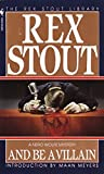 Stout, Rex: And Be a Villain