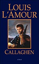 Callaghen: A Novel by Louis L'Amour
