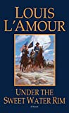 L'Amour, Louis: Under the Sweetwater Rim