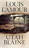 L'Amour, Louis: Utah Blaine: A Novel
