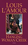 L'Amour, Louis: HANGING WOMAN CREEK