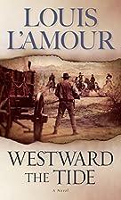 Westward the Tide by Louis L'Amour