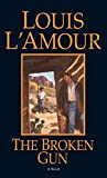 L'Amour, Louis: The Broken Gun