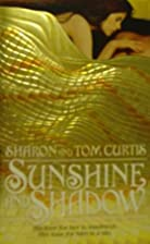 Sunshine and Shadow by Sharon and Tom Curtis