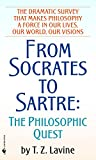Lavine, T. Z.: From Socrates to Sartre: The Philosophic Quest