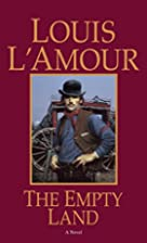 The Empty Land by Louis L'Amour