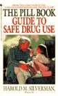 Silverman, Harold M.: The Pill Book Guide to Safe Drug Use