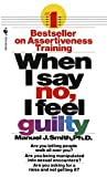 Smith, Manuel J.: When I Say No, I Feel Guilty
