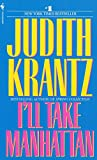 Krantz, Judith: I'll Take Manhattan