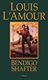 L&#39;Amour, Louis: Bendigo Shafter