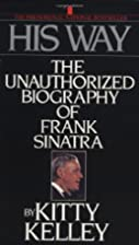 His Way: An Unauthorized Biography Of Frank…