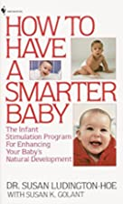 How to Have a Smarter Baby: The Infant…