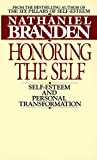 Branden, Nathaniel: Honoring the Self: Self-Esteem and Personal Tranformation