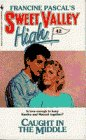 Francine Pascal: Caught in the Middle (Sweet Valley High, No 42)