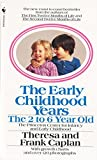 Caplan, Frank: The Early Childhood Years: The 2 to 6 Year Old