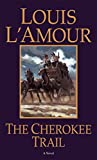 L&#39;Amour, Louis: The Cherokee Trail