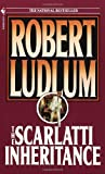 Ludlum, Robert: The Scarlatti Inheritance