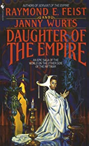 Daughter of the Empire: An Epic Saga of the…