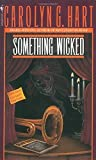 Hart, Carolyn G.: Something Wicked