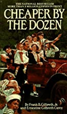 Cheaper by the Dozen by Frank B. Gilbreth,…