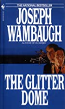 The Glitter Dome by Joseph Wambaugh