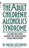 Kritsberg, Wayne: Adult Children of Alcoholics Syndrome: From Discovery to Recovery