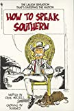 Mitchell, Steve: How to Speak Southern