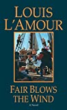 L'Amour, Louis: Fair Blows the Wind