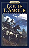 L&#39;Amour, Louis: Lonely on the Mountain