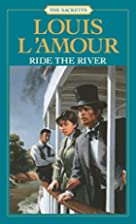 Ride the River by Louis L'Amour
