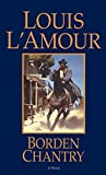 L&#39;Amour, Louis: Borden Chantry