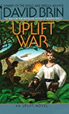 The Uplift War (The Uplift Saga, Book 3) by…