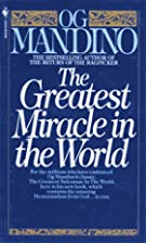 The Greatest Miracle in the World by Og…