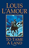 L'Amour, Louis: To Tame a Land