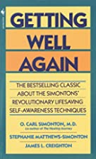 Getting Well Again by O. Carl Simonton