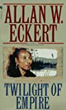 Eckert, Allan W.: Twilight of Empire