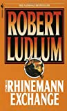 Ludlum, Robert: The Rhineman Exchange