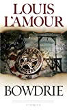 L&#39;Amour, Louis: Bowdrie