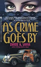 As Crime Goes By by Diane Shah