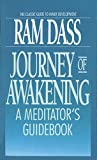 Dass, Ram: Journey of Awakening: A Meditator's Guidebook