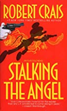 Stalking the Angel (Elvis Cole, Book 2) by…