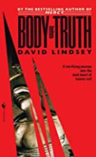 Body of Truth by David L. Lindsey