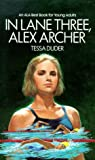 Duder, Tessa: In Lane Three, Alex Archer