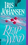 Johansen, Iris: Reap the Wind